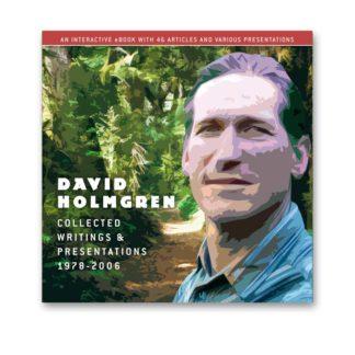 Collected Writings & Presentations: David Holmgren 1978-2006